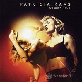 Patricia Kaas - Ce Sera Nous