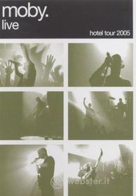 Moby. Moby Live. Hotel Tour 2005