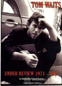 Tom Waits. Under Review 1971-1982 (Edizione Speciale)
