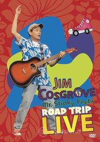 Jim Cosgrove - Mr Stinky Feets Road Trip Live