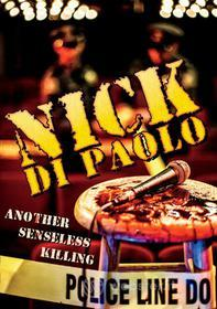 Nick Di Paolo - Another Senseless Killing