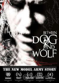 The New Model Army Story: Between Dog and Wolf (Blu-ray)
