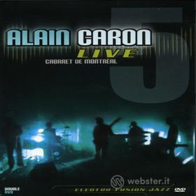 Alain Caron - Live: Cabaret De Montreal