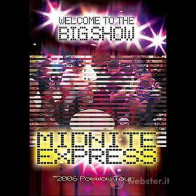 Midnite Express - Welcome To The Big Show