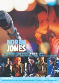 Norah Jones & The Handsome Band. Live in 2004