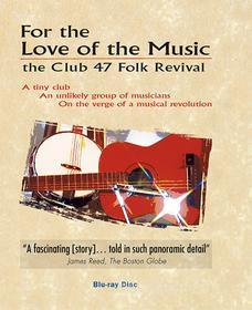 For The Love For Music: The Club 47 Folk Revival (Blu-ray)