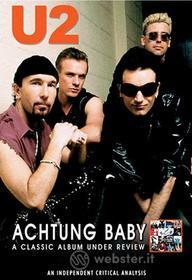 U2. Achtung Baby. A Classic Album Under Review (Edizione Speciale)