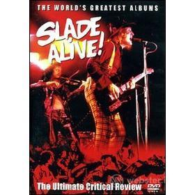 Slade. Slade Alive! The Ultimate Critical Review