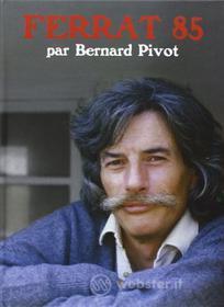 Jean Ferrat - Jean Ferrat Par Bernard Pivot