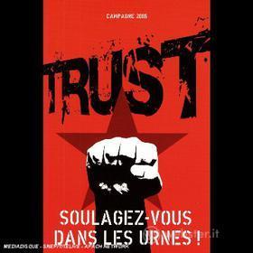 Trust - Soulagez-Vous Dans Les Urnes