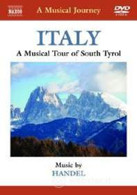 A Musical Journey. Italy. A Musical Tour of South Tyrol