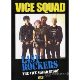 Vice Squad. Last Rockers. The Vice Squad Story
