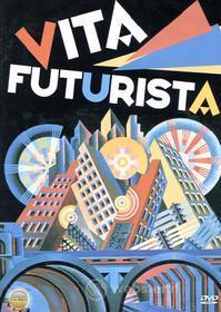 Vita futurista. Il manifesto del futurismo