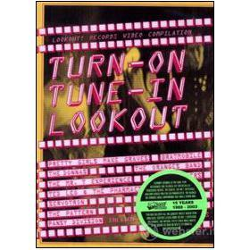 Turn-on Tune-in Look Out