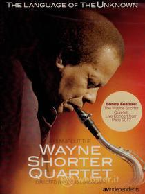 The Language of the Unknown. A Film about the Wayne Shorter Quartet