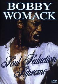 Bobby Womack - Soul Seduction Supreme