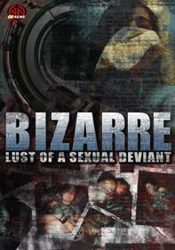 Feature Film - Bizarre Lust Of A Sexual Deviant