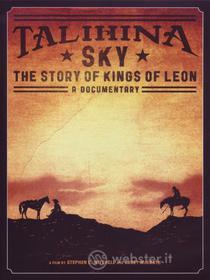 Kings of Leon. Talihina Sky. The Story of Kings of Leon