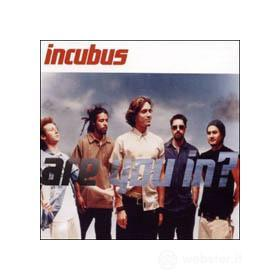 Incubus. Are You In?