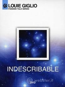 Louie Giglio - Indescribable