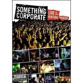Something Corporate. Live At The Ventura Theatre