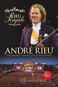 Andre' Rieu - Rieu Royale - Coronation Concert Live In Amsterdam