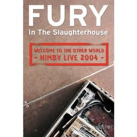 Fury In The Slaughterhouse - Welcome To The Other World-nimby Live 2004