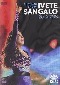 Ivete Sangalo - Multishow Ao Vivo-20 Anos