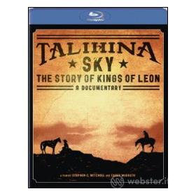 Kings of Leon. Talihina Sky. The Story of Kings of Leon (Blu-ray)